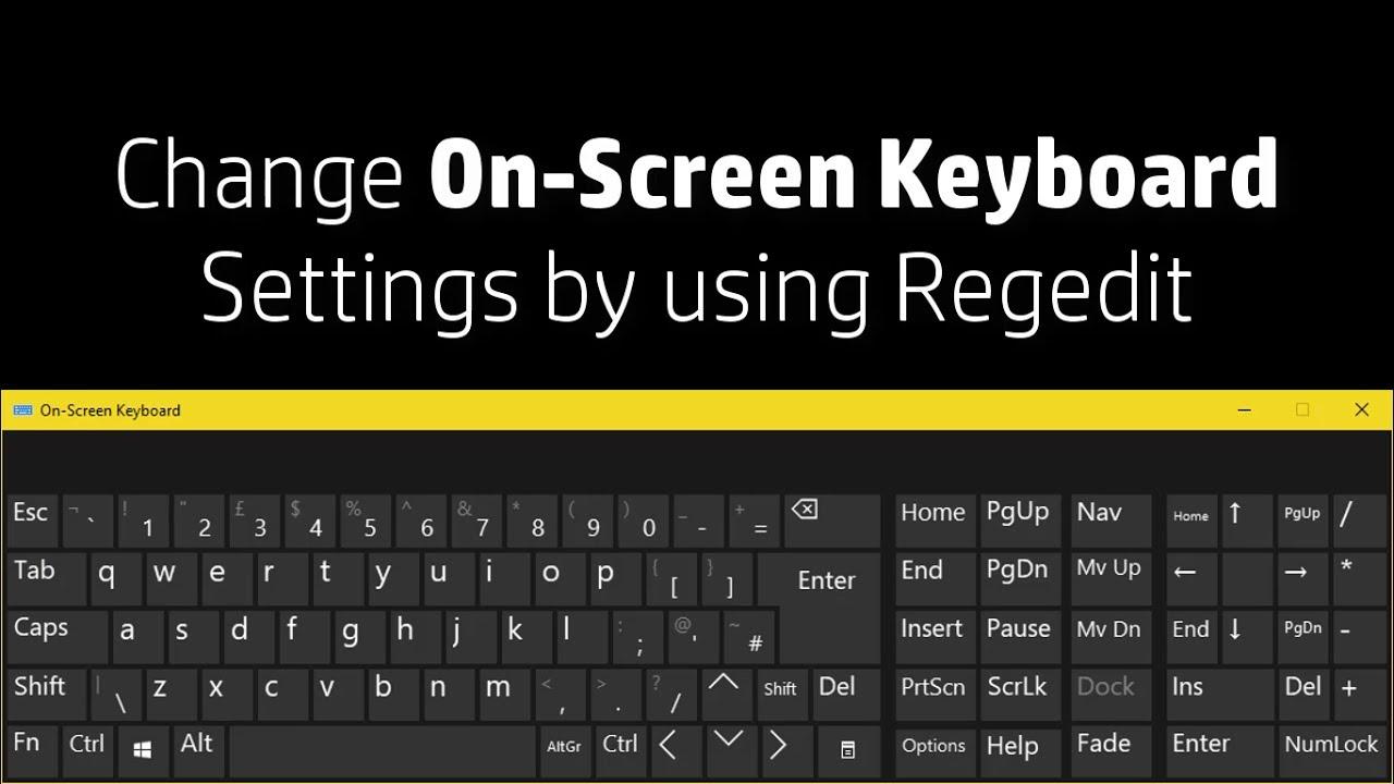 Change On-Screen Keyboard Settings by using Regedit