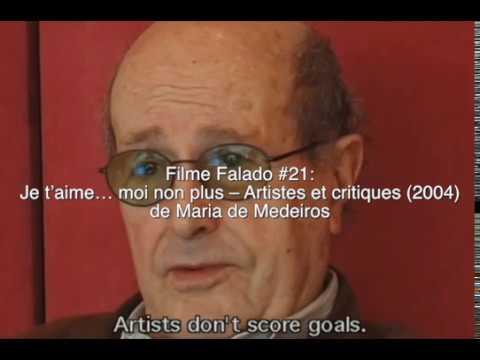 Filme Falado #21: Je t'aime… moi non plus – Artistes et critiques (2004) de Maria de Medeiros