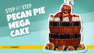 How To Make an Pecan Pie MEGA CAKE! | Step By Step | How To Cake It