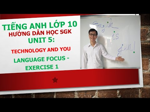 Tiếng Anh lớp 10 - Học SGK - Unit 5: Technology and you - Language focus - Exercise 1
