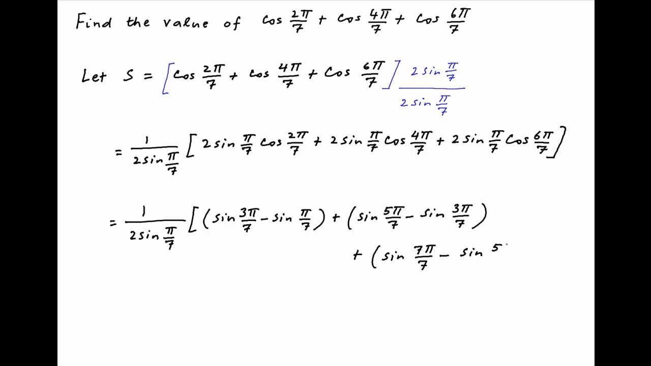 Find The Value Of Cos 2 Pi 7 Cos 4 Pi 7 Cos 6 Pi 7 Youtube