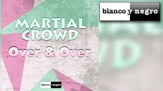 Martial Crowd - Over & Over (Official Audio)