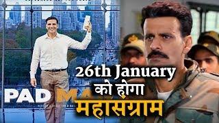PADMAN vs AIYAARI ON 26th January | Akshay Kumar | Manoj Bajpayee | Sidharth Malhotra