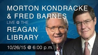 A Reagan Forum with Fred Barnes and Mort Kondracke — 10/26/15