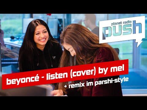 beyoncé - listen (cover by mel) + remix im parshi-style | planet radio push