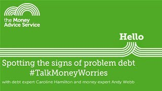 Spotting the signs of problem debt #TalkMoneyWorries