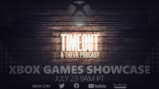 XBOX GAMES SHOWCASE | TIMEOUT GAMING PODCAST