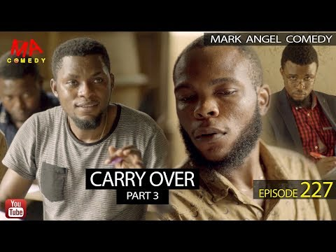 CARRY OVER Part 3 (MAKING) (Episode 227)- Mark Angel TV