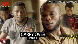 CARRY OVER Part 3 MAKING Episode 227- Mark Angel TV
