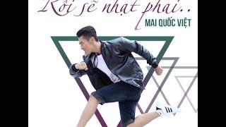 Mai Quốc Việt | RỒI SẼ NHẠT PHAI (Bảo Dũng) | Official MV