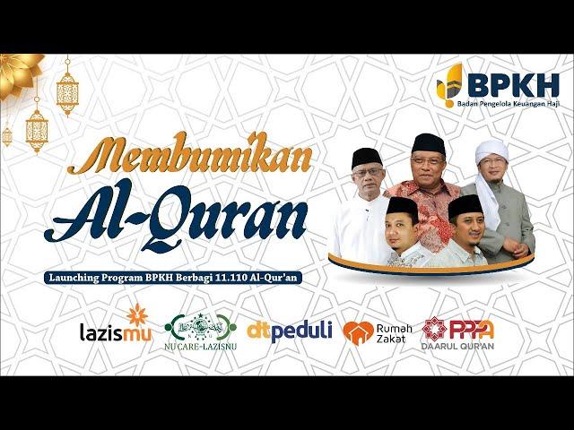 MEMBUMIKAN ALQURAN - Launching Program BPKH Berbagi 11.110 Al-Quran