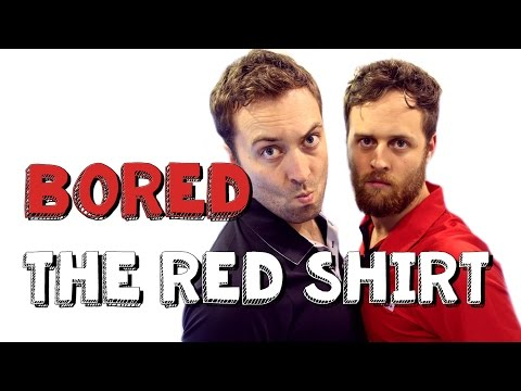The Red Shirt - Bored Ep8 - VLDL