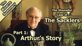 The Shameful Case oḟ The Sacklers: Arthur's Story