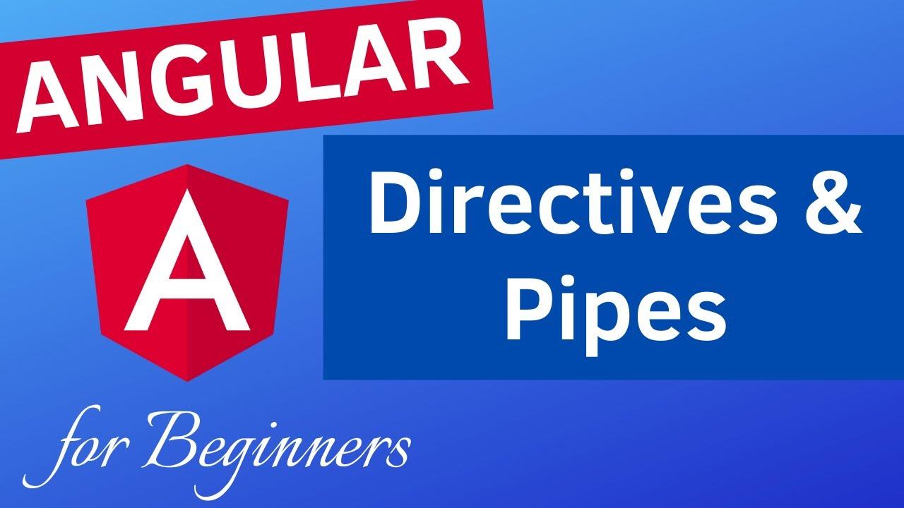Angular Directives(ng if, ngFor, ngClass) & PIPES | Angular 9 for Beginners 2020