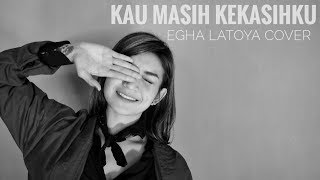 EGHA DE LATOYA - KAU MASIH KEKASIHKU (NAFF) - LIVE ACOUSTIC