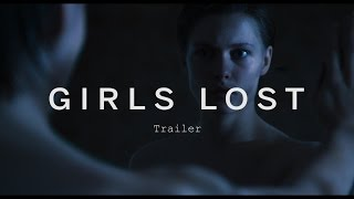 GIRLS LOST Trailer | Festival 2015
