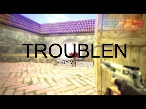 CS: TroubleN From HighLand - By Vstl
