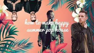 How To Make Happy Summery Tropical Pop House Like Galantis, Sam Feldt, and Sigala(+Samples)