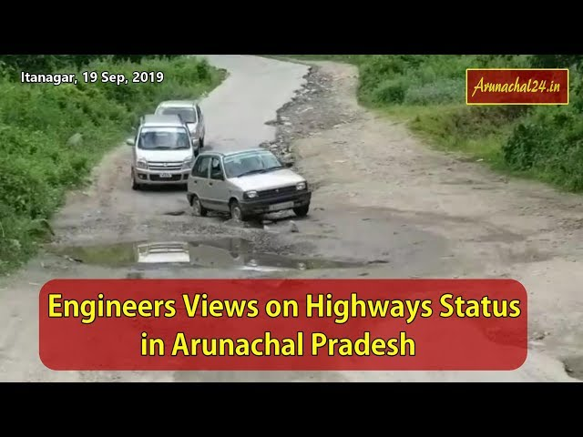 Engineers Views on Highways Status in Arunachal Pradesh