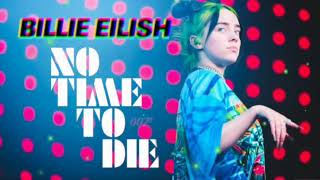 Billie Eilish - No Time To Die (AUDIO) [007 theme] 2020