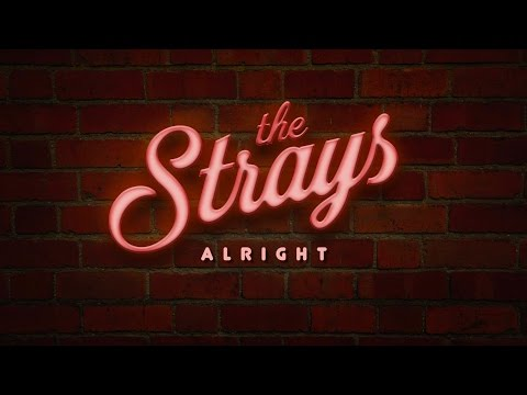 The Strays - Alright (Official Video)