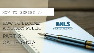 How to Become a Notary Public (pt. 2 of 3) California