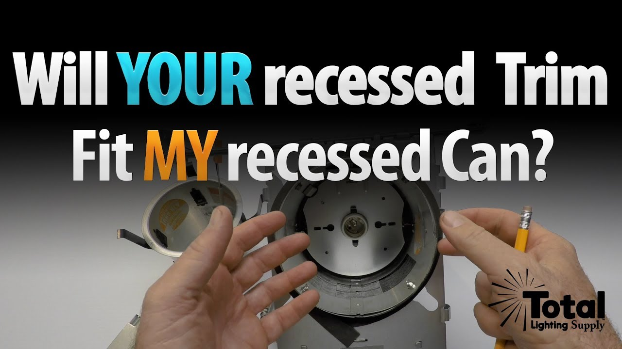 will your recessed trim fit my recessed can by total recessed lighting