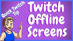 How To Add a Twitch Offline Screen