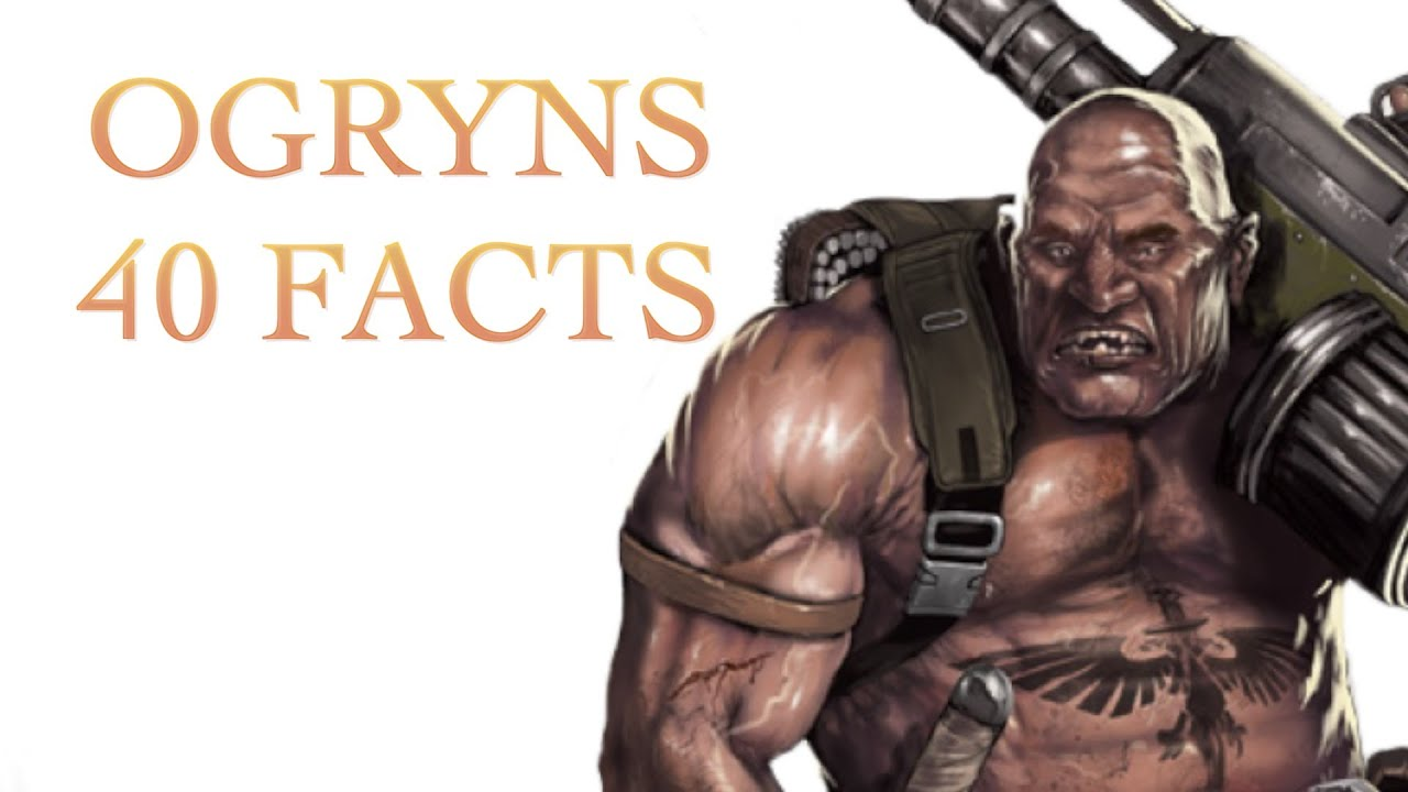 40 Facts And Lore About Ogryns Warhammer 40k Youtube