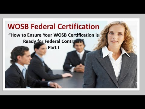 Woman Owned Small Business -  WOSB Certification Training Part I