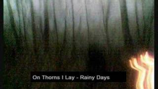 Watch On Thorns I Lay Rainy Days video