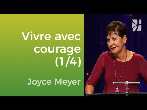 Vivre courageusement (1/4) - Joyce Meyer - 1096-1