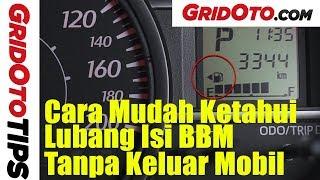Cara Mudah Ketahui Lubang Isi BBM Tanpa Keluar Mobil | How To | GridOto Tips