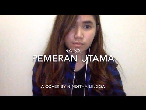 Ninditha Lingga | Raisa - Pemeran Utama (cover)
