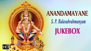 S. P. Balasubrahmanyam - Lord Ayyappan Songs - Anandamayane  (Jukebox) - Tamil Devotional Songs