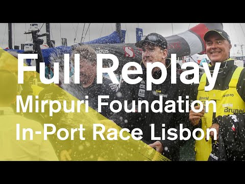 Mirpuri Foundation In-Port Race Lisbon: Full replay