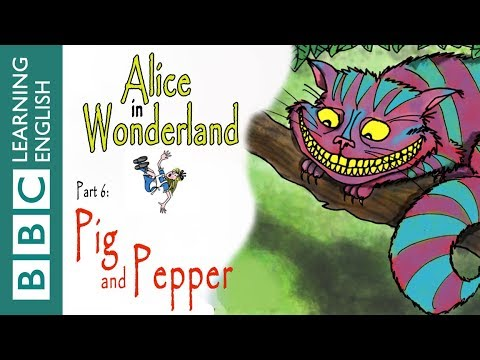 alice-in-wonderland-part-6:-pig-and-pepper