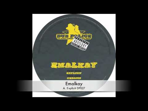 Emalkay :: Explicit :: DP027 :: Out Now On Dub Police