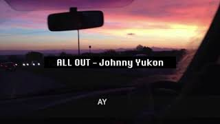 [THAISUB] All Out - Johnny Yukon แปลเพลง