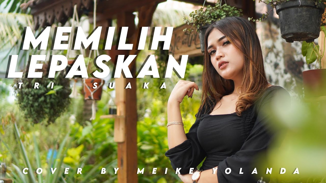 MEMILIH LEPASKAN KOPLO VERSION - MEIKE YOLANDA ( OFFICIAL MUSIC VIDEO )