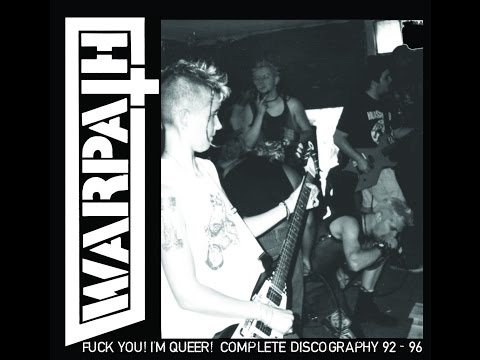 Warpath - Fuck You, I'm Queer - 1992-1996 - Complete Discography