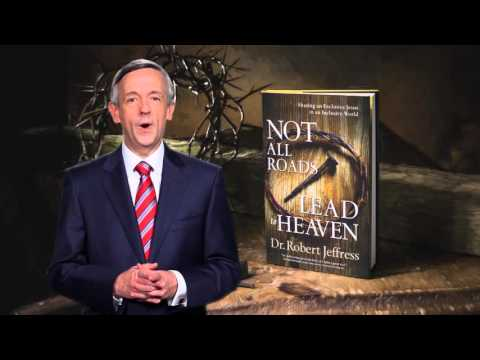 Not All Roads Lead to Heaven by Dr. Robert Jeffress Mp3