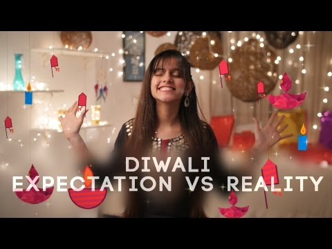 Diwali : Expectations vs Reality