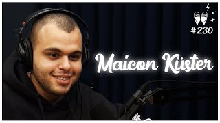 MAICON KÜSTER - Flow Podcast #230