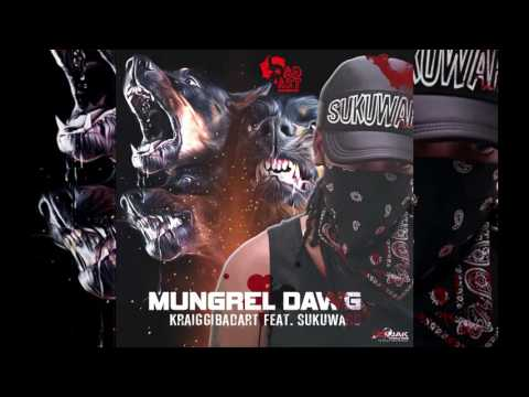 KraiGGi BaDArT - Mungrel Dawg (Feat. Sukuward)