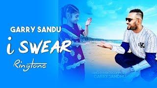 i swear Ringtone Download mp3   Garry Sandhu Ringtone   New Song Ringtone 2018