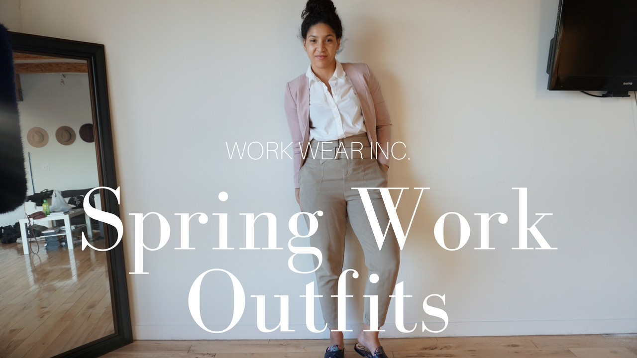 work wear spring work outfits 2017 edition youtube