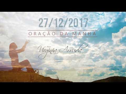Oração da Manhã - Quarta feira, 27 de Dezembro de 2017 | Bispa Virginia Arruda