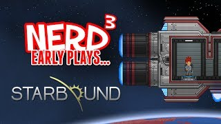 Nerd³ Early Plays... Starbound