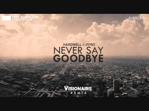 Hardwell & Dyro - Never Say Goodbye (Visionaire Remix) Official TomorrowLand '13